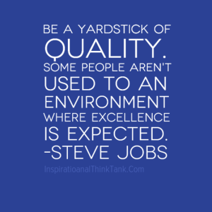 Be a yardstick of quality - Leadership Quotes
