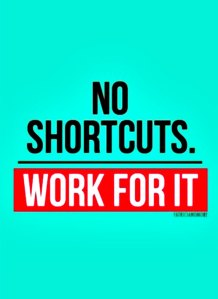 quote-no-shortcuts-work-for-it