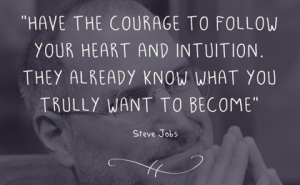 follow-your-heart-and-intuition-steve-jobs-picture-quote