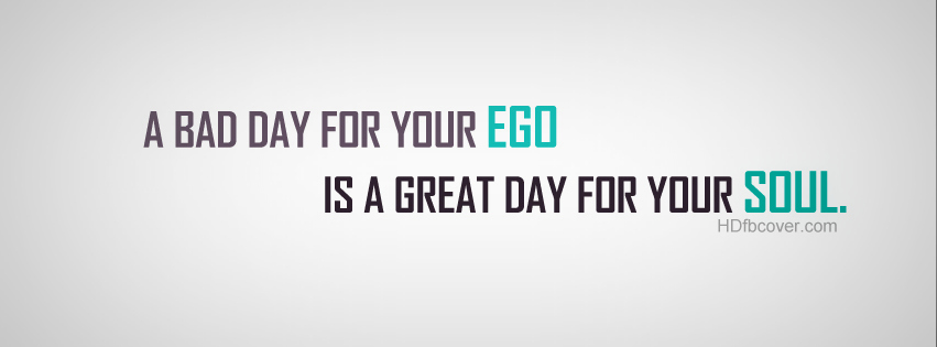 A-bad-day-for-your-ego-is-great-day-for-soul