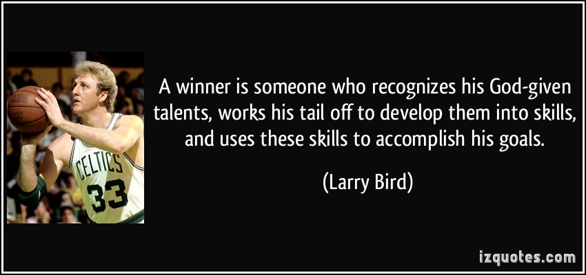 quote-a-winner-is-someone-who-recognizes-his-god-given-talents-works-his-tail-off-to-develop-them-into-larry-bird-17976