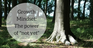Growth-Mindset-The-power-of-not-yet-...